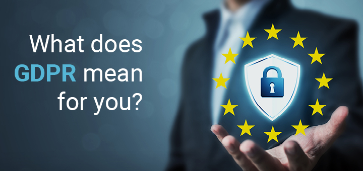 What Does the GDPR Mean for You?